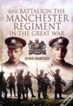 Wook.pt - 6th Battalion The Manchester Regiment In