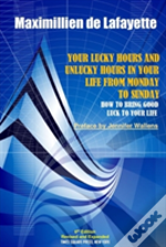 6th Edition. Your Lucky Hours And Unlucky Hours In Your Life From Monday To Sunday