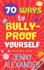 70 Ways To Bully-Proof Yourself