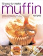 75 Easy-To-Make Muffin Recipes