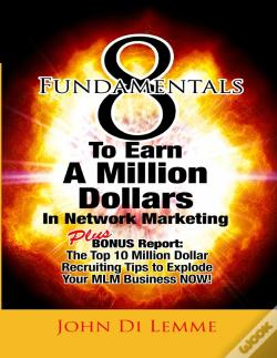 Wook.pt - 8 Fundamentals To Earn A Million Dollars In Network Marketing