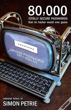 Wook.pt - 80,000 Totally Secure Passwords That No Hacker Would Ever Guess