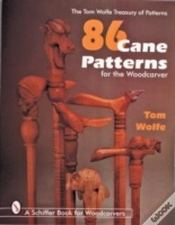 Wook.pt - 86 Cane Patterns For The Woodcarver