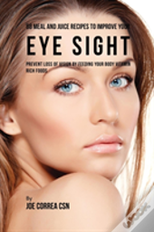 88 Meal And Juice Recipes To Improve Your Eye Sight
