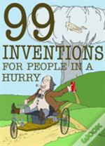 99 Inventions For People In A Hurry