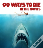 99 Ways To Die In The Movies
