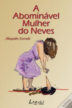 Wook.pt - A Abominável Mulher Do Neves