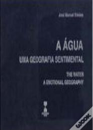 A Água - Uma Geografia Sentimental / The Water - A Emotional Geography