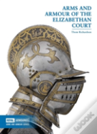A Arms And Armour Of The Elizabethan Court