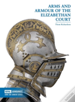 Wook.pt - A Arms And Armour Of The Elizabethan Court