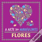 A Arte do Mindfulness: Flores
