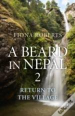 A Beard In Nepal 2. Return To The Village