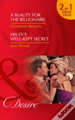 A Beauty For The Billionaire: A Beauty For The Billionaire (Accidental Heirs, Book 4) / His Ex'S Well-Kept Secret (The Ballantyne Billionaires, Book 1) (Accidental Heirs, Book 4)