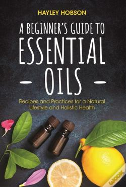 Wook.pt - A Beginner'S Guide To Essential Oils