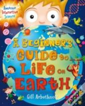 A Beginner'S Guide To Life On Earth