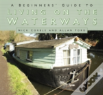 A Beginner'S Guide To Living On The Waterways