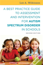 A Best Practice Guide To Assessment And Intervention For Autism Spectrum Disorder In Schools