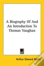 A Biography Of And An Introduction To Thomas Vaughan