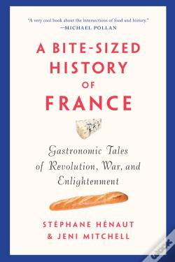 Wook.pt - A Bite-Sized History Of France