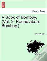 A Book Of Bombay. (Vol. 2. Round About Bombay.).