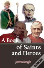 A Book Of Saints And Heroes