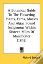 A Botanical Guide To The Flowering Plant