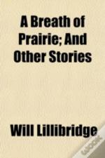 A Breath Of Prairie; And Other Stories