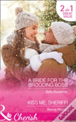 A Bride For The Brooding Boss: A Bride For The Brooding Boss / Kiss Me, Sheriff! (9 To 5, Book 56)