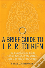 A Brief Guide To J. R. R. Tolkien
