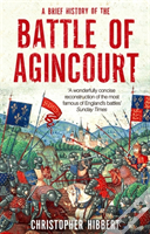 A Brief History Of Agincourt