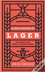 A Brief History Of Lager