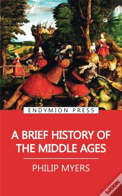 Wook.pt - A Brief History Of The Middle Ages