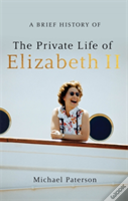 Wook.pt - A Brief History Of The Private Life Of Elizabeth Ii, Updated Edition