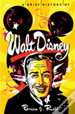 A Brief History Of Walt Disney