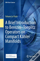 A Brief Introduction To Berezin-Toeplitz Operators On Compact Kahler Manifolds
