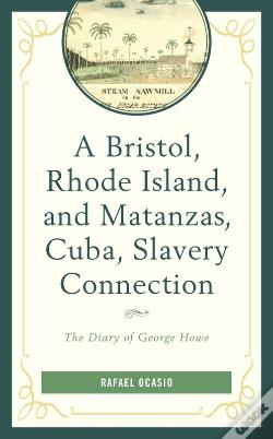 Wook.pt - A Bristol, Rhode Island, And Matanzas, Cuba, Slavery Connection
