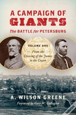 Wook.pt - A Campaign Of Giants--The Battle For Petersburg