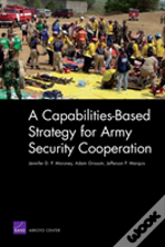 A Capabilities-Based Strategy For Army Security Cooperation