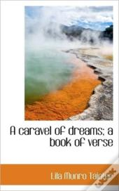 A Caravel Of Dreams; A Book Of Verse