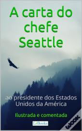A Carta Do Chefe Seattle Ao Presidente Dos Estados Unidos