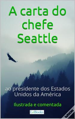 Wook.pt - A Carta Do Chefe Seattle Ao Presidente Dos Estados Unidos
