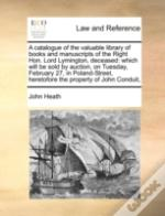 A Catalogue Of The Valuable Library Of Books And Manuscripts Of The Right Hon. Lord Lymington, Deceased: Which Will Be Sold By Auction,  On Tuesday, F