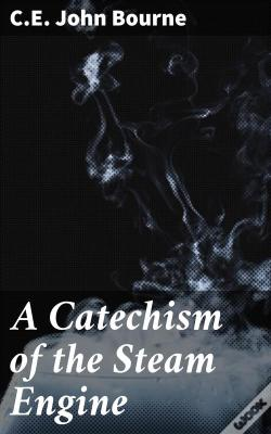 Wook.pt - A Catechism Of The Steam Engine