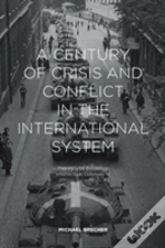 A Century Of Crisis And Conflict In The International System