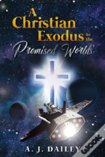 A Christian Exodus To The 'Promised Worlds'