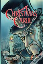A Christmas Carol For Teens (Annotated Including Complete Book, Character Summaries, And Study Guide)