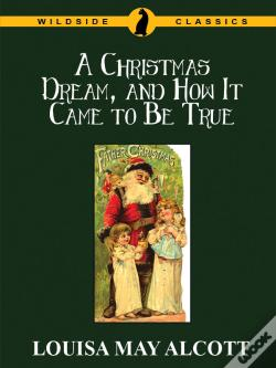 Wook.pt - A Christmas Dream, And How It Came To Be True