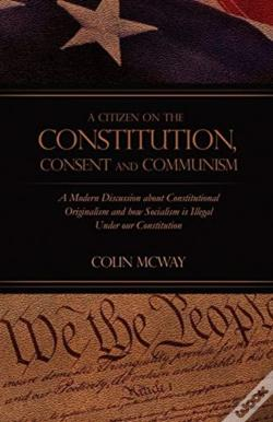 Wook.pt - A Citizen On The Constitution, Consent And Communism
