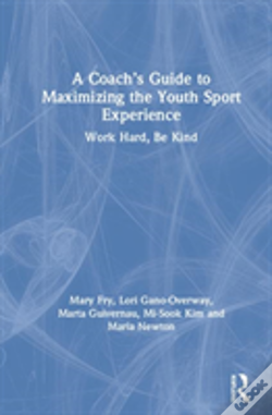 Wook.pt - A Coach'S Guide To Maximizing The Youth Sport Experience