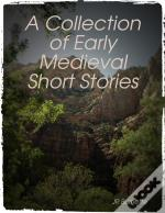 A Collection Of Early Medieval Short Stories